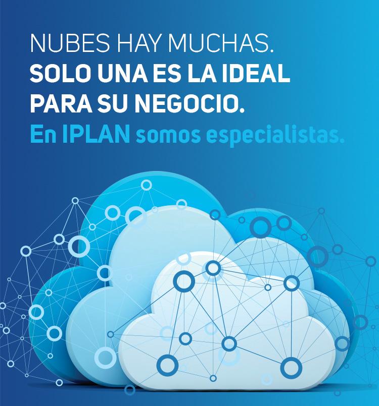 Nubes hay muchas. Sólo una es la ideal para su negocio. En IPLAN somos especialistas.